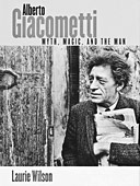 Alberto Giacometti: Myth, Magic and the Man